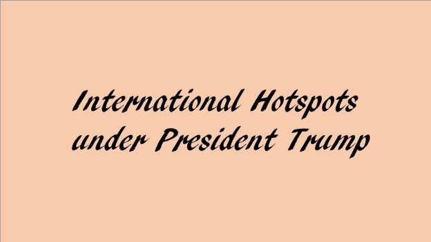 International hotspots under Trump