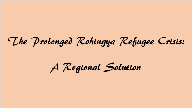 Prolonged Rohingya Crisis: A Regional Solution
